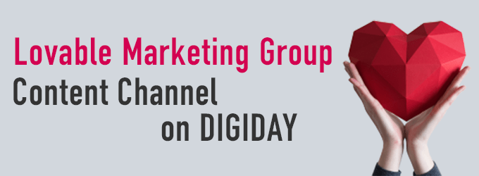 Lovable Marketing Group Content Channel on DIGIDAY